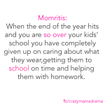 10 Signs You May Be Suffering From End Of The School Year Momritis