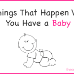 20 Things That Happen When You Have a Baby