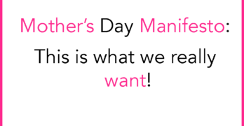 Mother's Day Manifesto